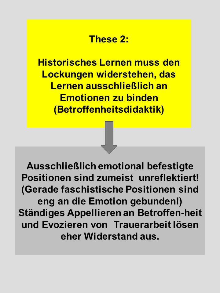Ausschließlich emotional befestigte Positionen sind zumeist unreflektiert! (Gerade faschistische Positionen sind eng an die Emotion gebunden!) Ständig