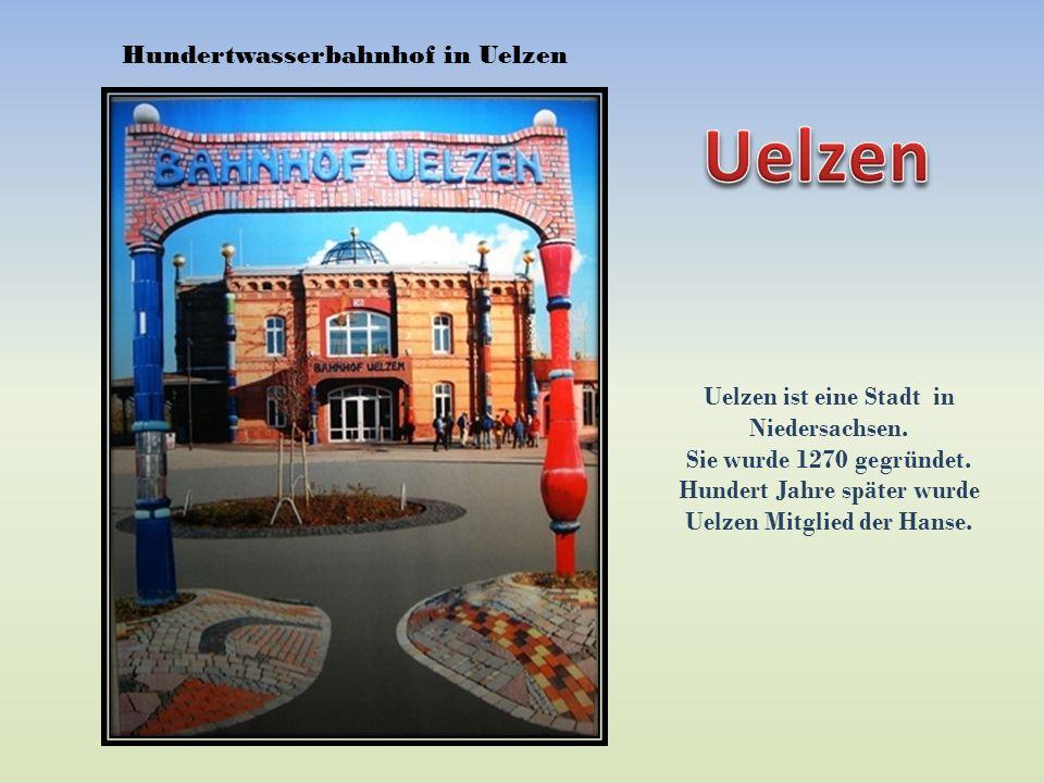 Hundertwasserbahnhof in Uelzen Uelzen ist eine Stadt in Niedersachsen.