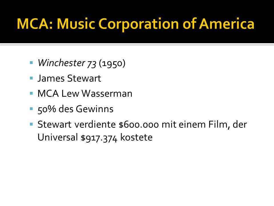  Winchester 73 (1950)  James Stewart  MCA Lew Wasserman  50% des Gewinns  Stewart verdiente $600.000 mit einem Film, der Universal $917.374 kostete