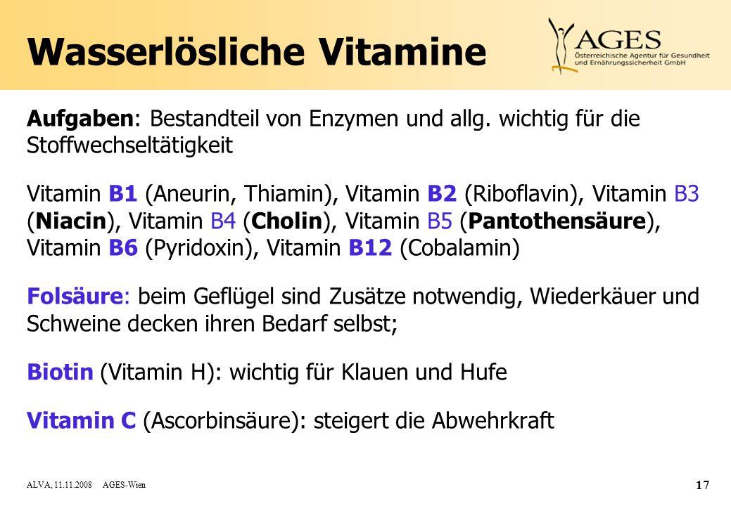 ALVA, 11.11.2008 AGES-Wien 17 Wasserlösliche Vitamine Aufgaben: Bestandteil von Enzymen und allg.