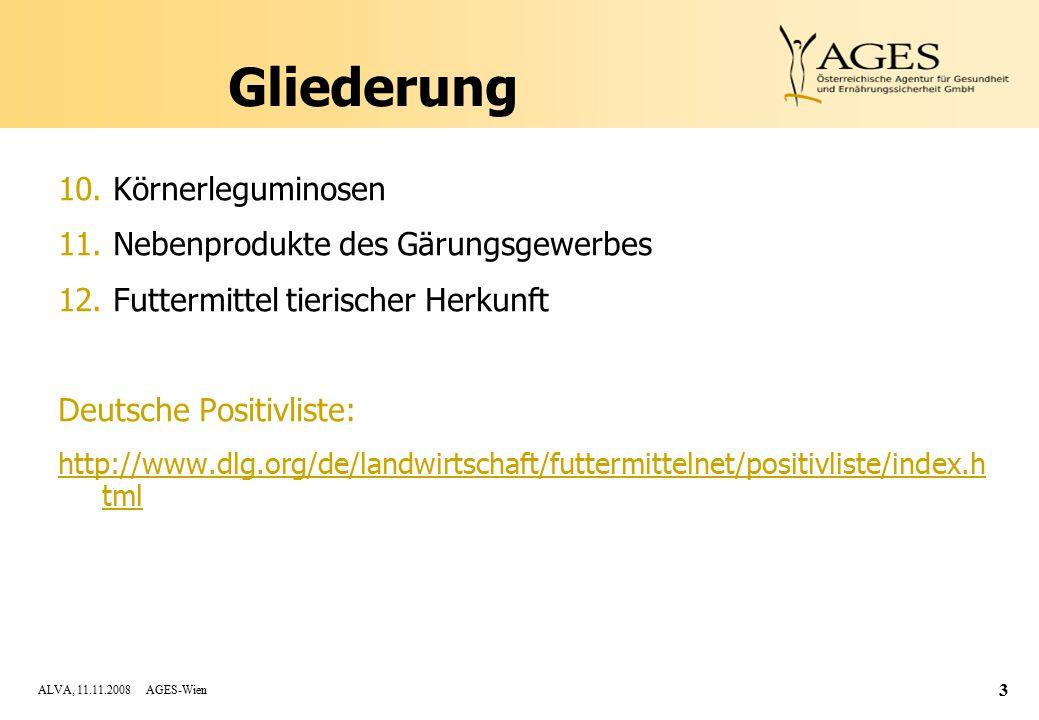 ALVA, 11.11.2008 AGES-Wien 3 Gliederung 10.Körnerleguminosen 11.