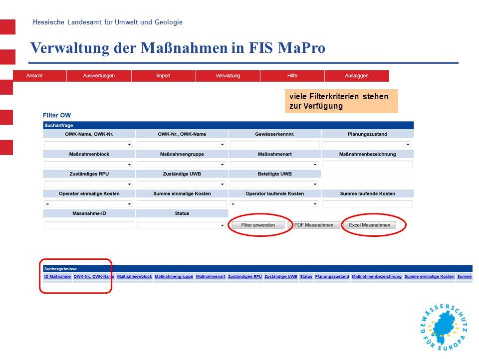 Hessische Landesamt für Umwelt und Geologie Verwaltung der Maßnahmen in FIS MaPro viele Filterkriterien stehen zur Verfügung