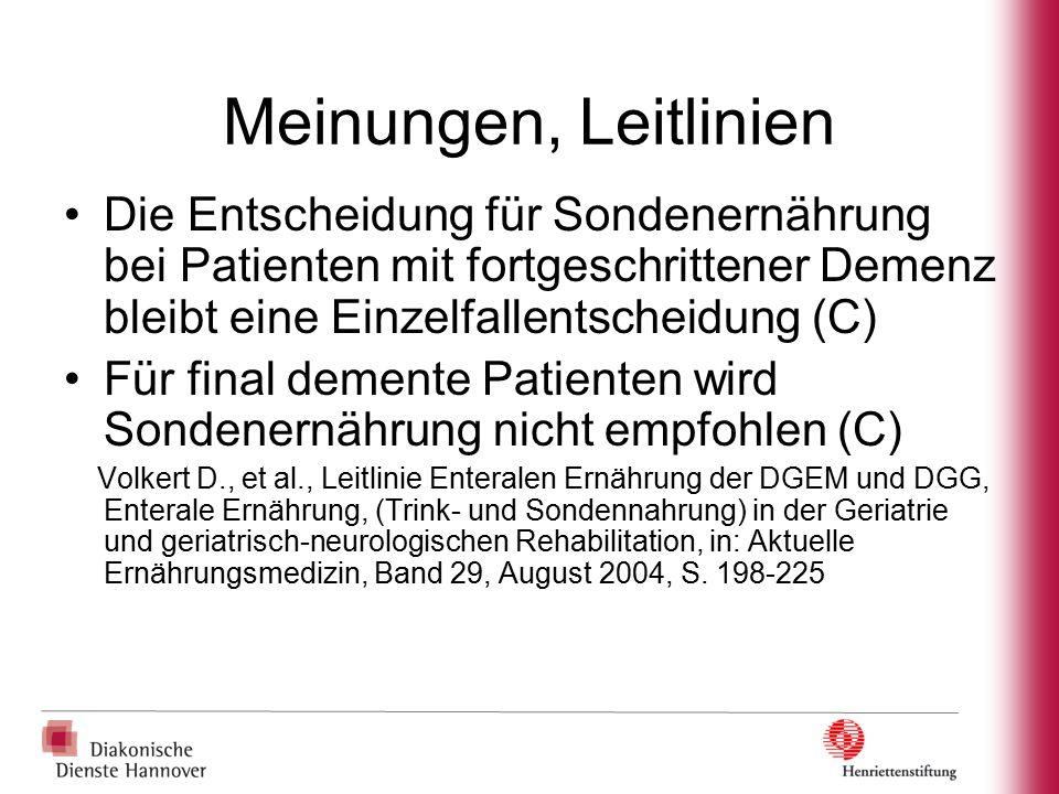 Meinungen, Leitlinien Die Entscheidung für Sondenernährung bei Patienten mit fortgeschrittener Demenz bleibt eine Einzelfallentscheidung (C) Für final