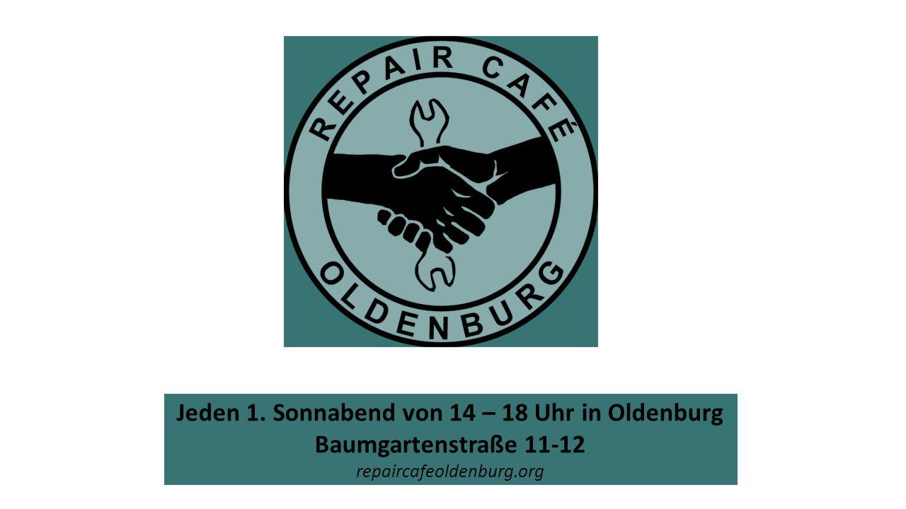 Jeden 1. Sonnabend von 14 – 18 Uhr in Oldenburg Baumgartenstraße 11-12 repaircafeoldenburg.org