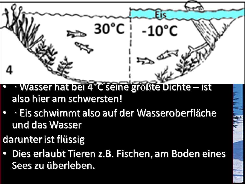 Thermische Eigenschaften: Es sind große Energiemengen zum Erhitzen von Wasser und zur Änderung seines Zustands (und zurück) erforderlich. Die Energie