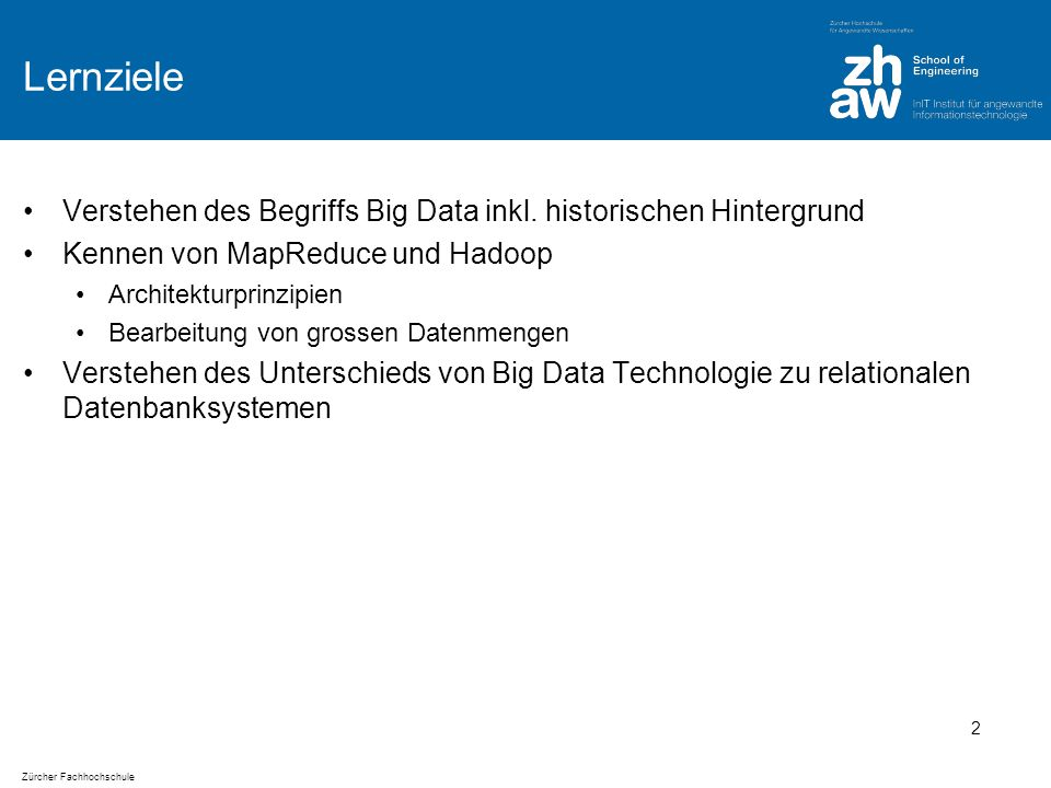 Zürcher Fachhochschule Lernziele Verstehen des Begriffs Big Data inkl.