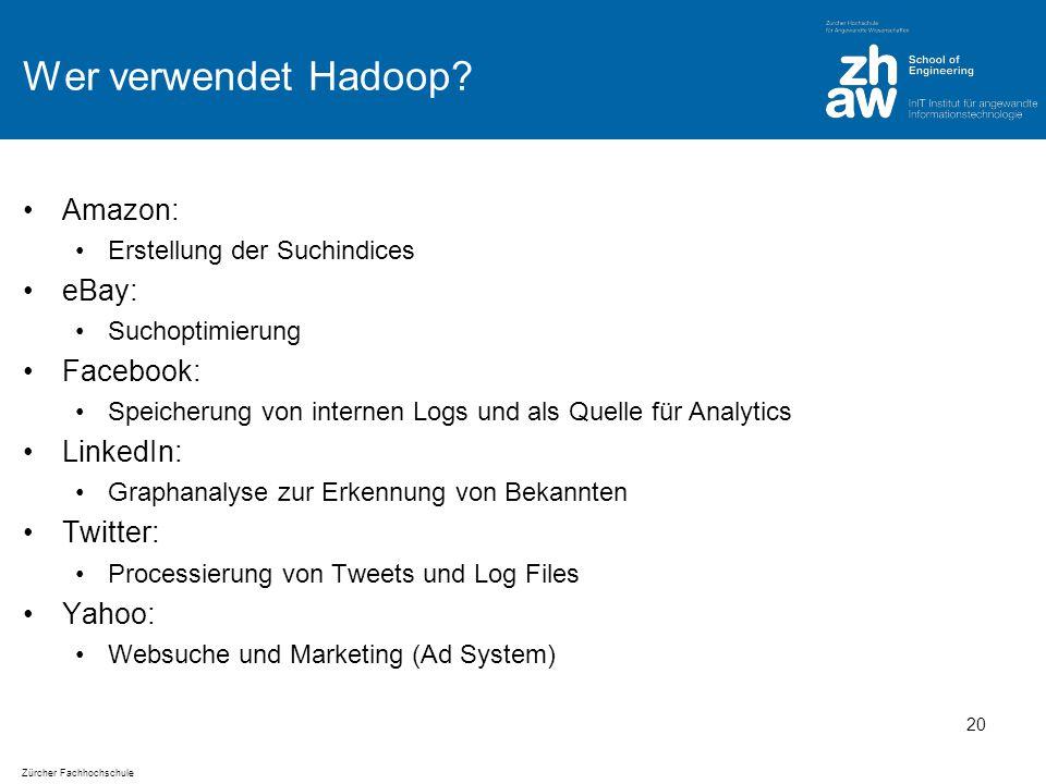 Zürcher Fachhochschule Wer verwendet Hadoop.