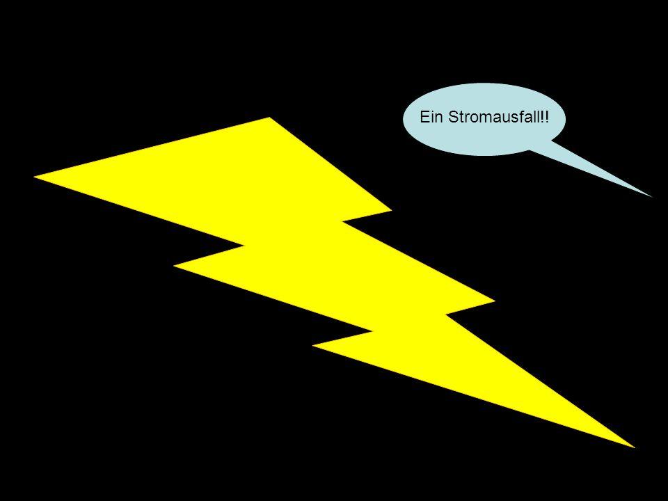 Ein Stromausfall!!