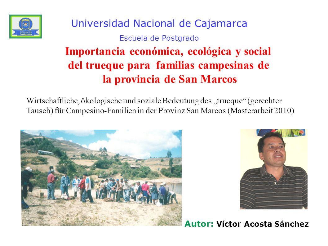 Universidad Nacional de Cajamarca Escuela de Postgrado Autor: Víctor Acosta Sánchez Importancia económica, ecológica y social del trueque para familia