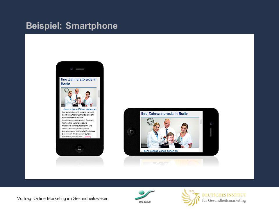 Beispiel: Smartphone 16 Vortrag: Online-Marketing im Gesundheitswesen