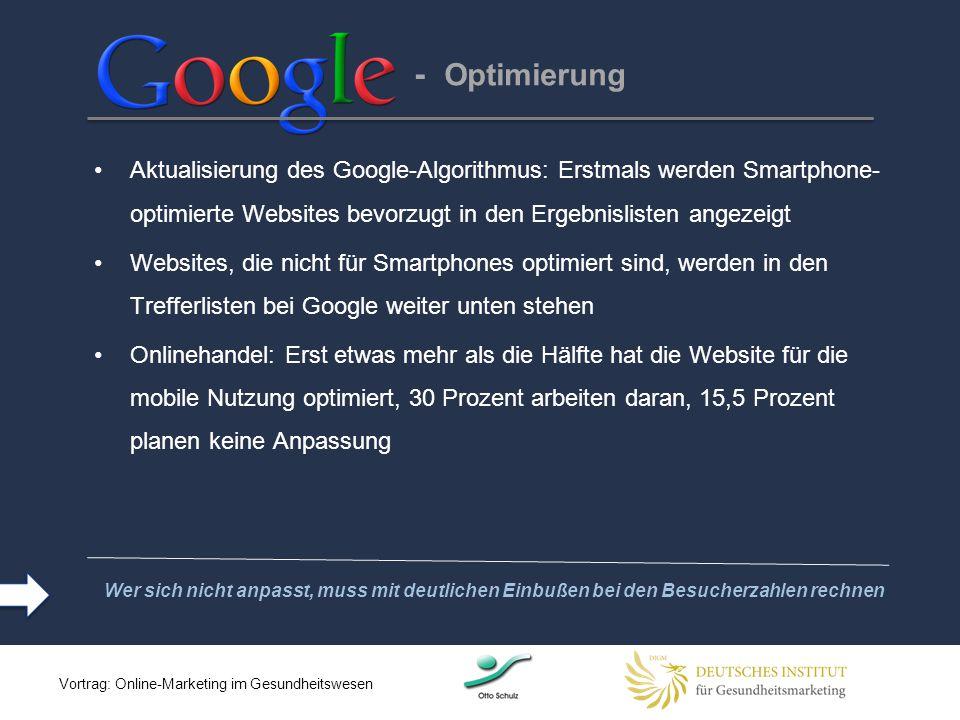 - Optimierung Aktualisierung des Google-Algorithmus: Erstmals werden Smartphone- optimierte Websites bevorzugt in den Ergebnislisten angezeigt Website
