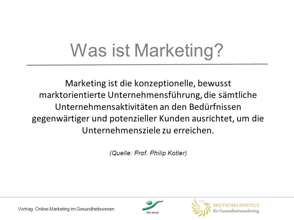 Marketing ist mehr als Werbung Selbstanalyse (Stärken und Schwächen) Marktanalyse (Größe und Konkurrenz) Positionierung (Definition der Zielmärkte) Alleinstellungsmerkmale (erkennen und kommunizieren) Strategie (Entwicklung und Implementierung) Wahl geeigneter Medien Kooperationen (dauerhaft oder temporär) 7 Vortrag: Online-Marketing im Gesundheitswesen
