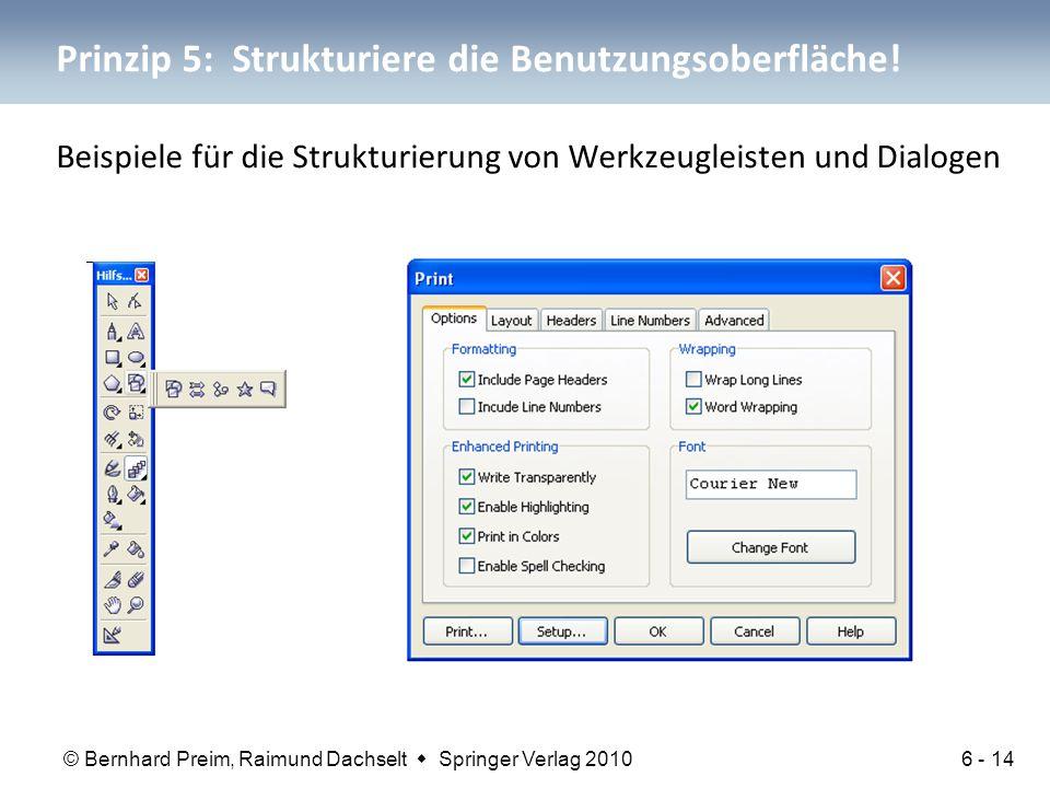 © Bernhard Preim, Raimund Dachselt  Springer Verlag 2010 Prinzip 5: Strukturiere die Benutzungsoberfläche.
