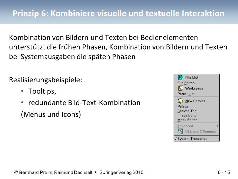© Bernhard Preim, Raimund Dachselt  Springer Verlag 2010 Prinzip 6: Kombiniere visuelle und textuelle Interaktion Kombination von Bildern und Texten