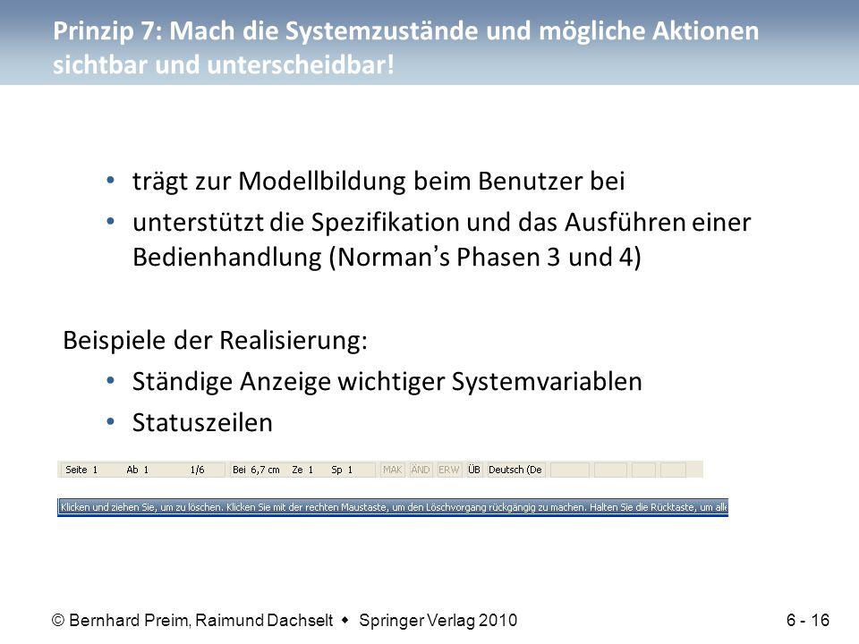 © Bernhard Preim, Raimund Dachselt  Springer Verlag 2010 Prinzip 7: Mach die Systemzustände und mögliche Aktionen sichtbar und unterscheidbar! trägt