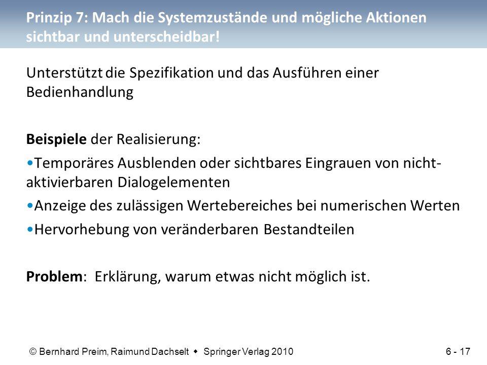 © Bernhard Preim, Raimund Dachselt  Springer Verlag 2010 Prinzip 7: Mach die Systemzustände und mögliche Aktionen sichtbar und unterscheidbar.