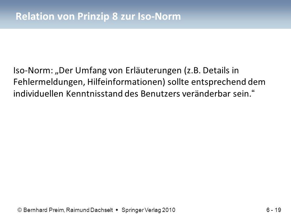 """© Bernhard Preim, Raimund Dachselt  Springer Verlag 2010 Relation von Prinzip 8 zur Iso-Norm Iso-Norm: """"Der Umfang von Erläuterungen (z.B."""
