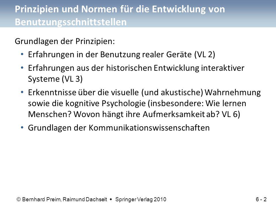 © Bernhard Preim, Raimund Dachselt  Springer Verlag 2010 Prinzipien und Normen für die Entwicklung von Benutzungsschnittstellen Grundlagen der Prinzi