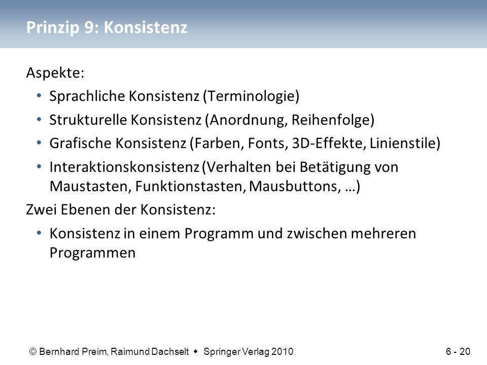 © Bernhard Preim, Raimund Dachselt  Springer Verlag 2010 Prinzip 9: Konsistenz Aspekte: Sprachliche Konsistenz (Terminologie) Strukturelle Konsistenz