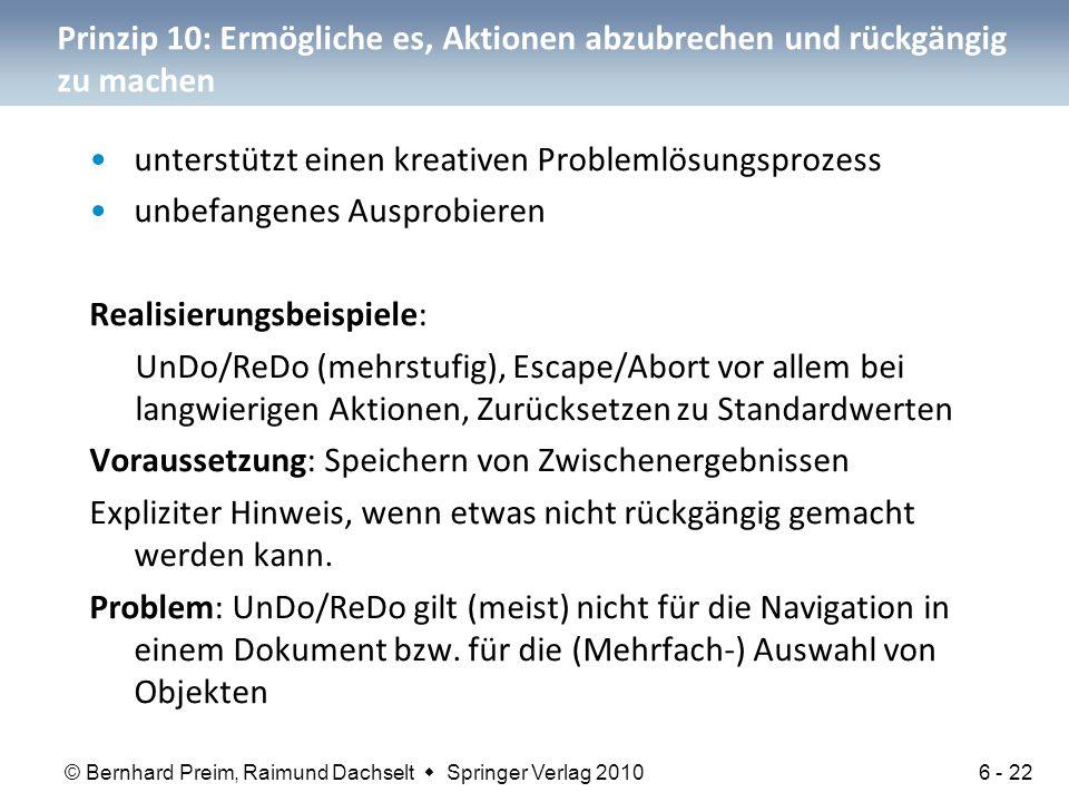 © Bernhard Preim, Raimund Dachselt  Springer Verlag 2010 Prinzip 10: Ermögliche es, Aktionen abzubrechen und rückgängig zu machen unterstützt einen k