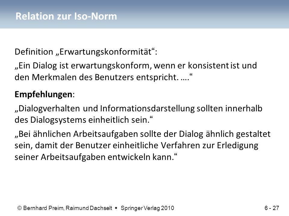 """© Bernhard Preim, Raimund Dachselt  Springer Verlag 2010 Relation zur Iso-Norm Definition """"Erwartungskonformität : """"Ein Dialog ist erwartungskonform, wenn er konsistent ist und den Merkmalen des Benutzers entspricht."""