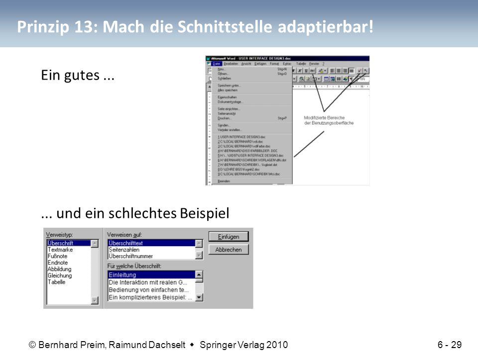 © Bernhard Preim, Raimund Dachselt  Springer Verlag 2010 Prinzip 13: Mach die Schnittstelle adaptierbar! Ein gutes...... und ein schlechtes Beispiel