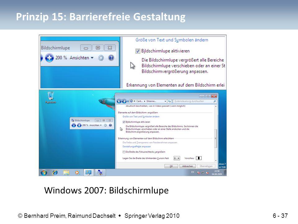 © Bernhard Preim, Raimund Dachselt  Springer Verlag 2010 Prinzip 15: Barrierefreie Gestaltung Windows 2007: Bildschirmlupe 6 - 37