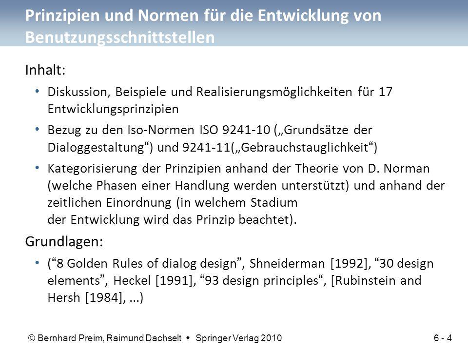 © Bernhard Preim, Raimund Dachselt  Springer Verlag 2010 Prinzipien und Normen für die Entwicklung von Benutzungsschnittstellen Inhalt: Diskussion, B