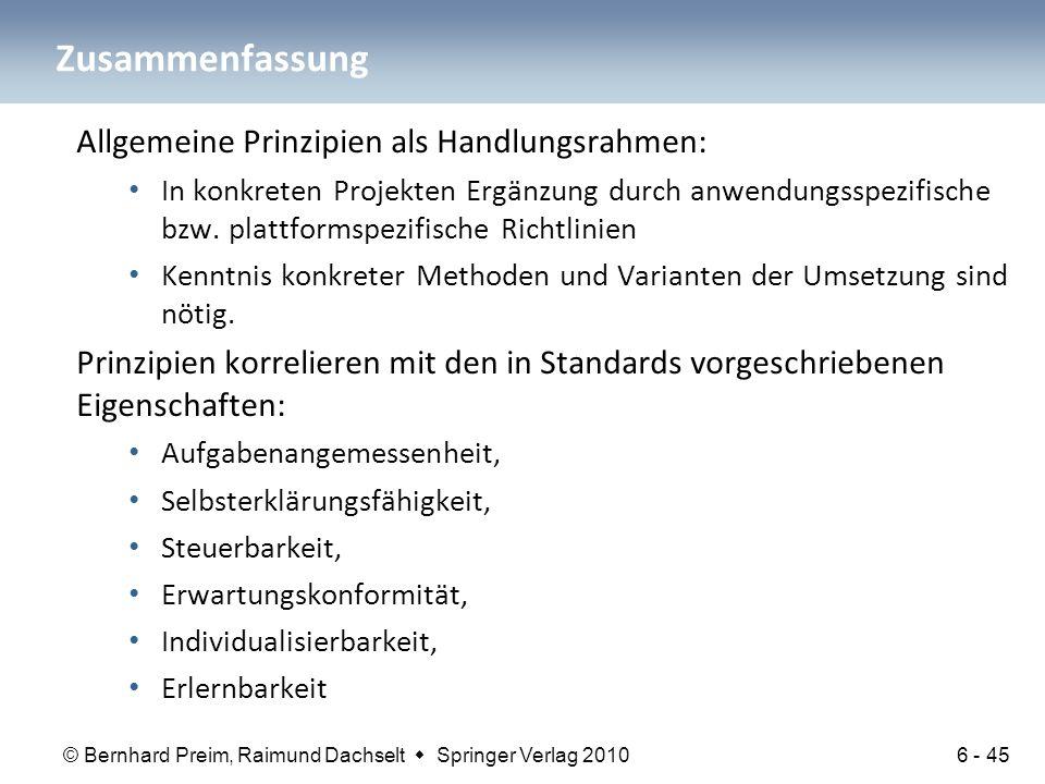 © Bernhard Preim, Raimund Dachselt  Springer Verlag 2010 Zusammenfassung Allgemeine Prinzipien als Handlungsrahmen: In konkreten Projekten Ergänzung durch anwendungsspezifische bzw.