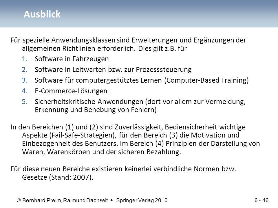 © Bernhard Preim, Raimund Dachselt  Springer Verlag 2010 Ausblick Für spezielle Anwendungsklassen sind Erweiterungen und Ergänzungen der allgemeinen