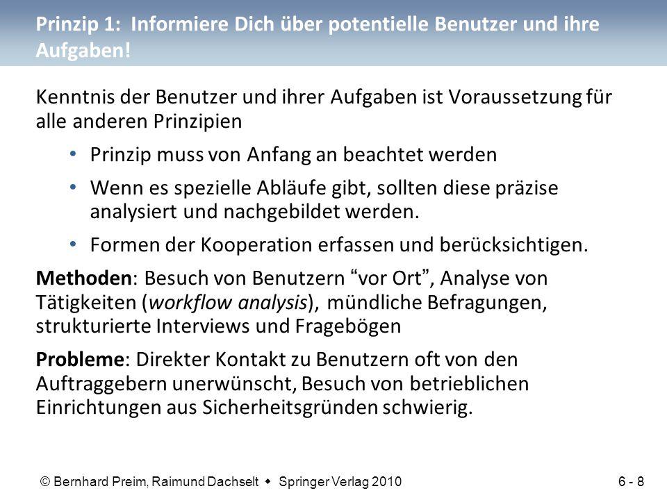 © Bernhard Preim, Raimund Dachselt  Springer Verlag 2010 Prinzip 1: Informiere Dich über potentielle Benutzer und ihre Aufgaben! Kenntnis der Benutze