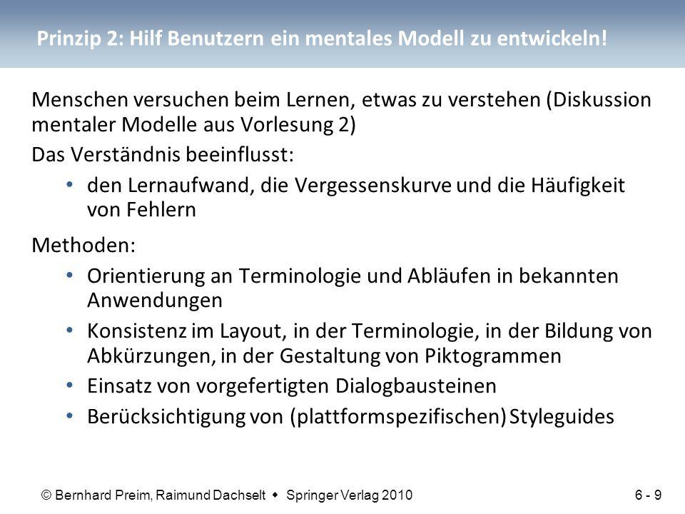 © Bernhard Preim, Raimund Dachselt  Springer Verlag 2010 Prinzip 2: Hilf Benutzern ein mentales Modell zu entwickeln! Menschen versuchen beim Lernen,