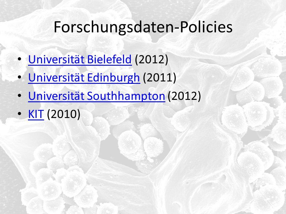 Forschungsdaten-Policies Universität Bielefeld (2012) Universität Bielefeld Universität Edinburgh (2011) Universität Edinburgh Universität Southhampto