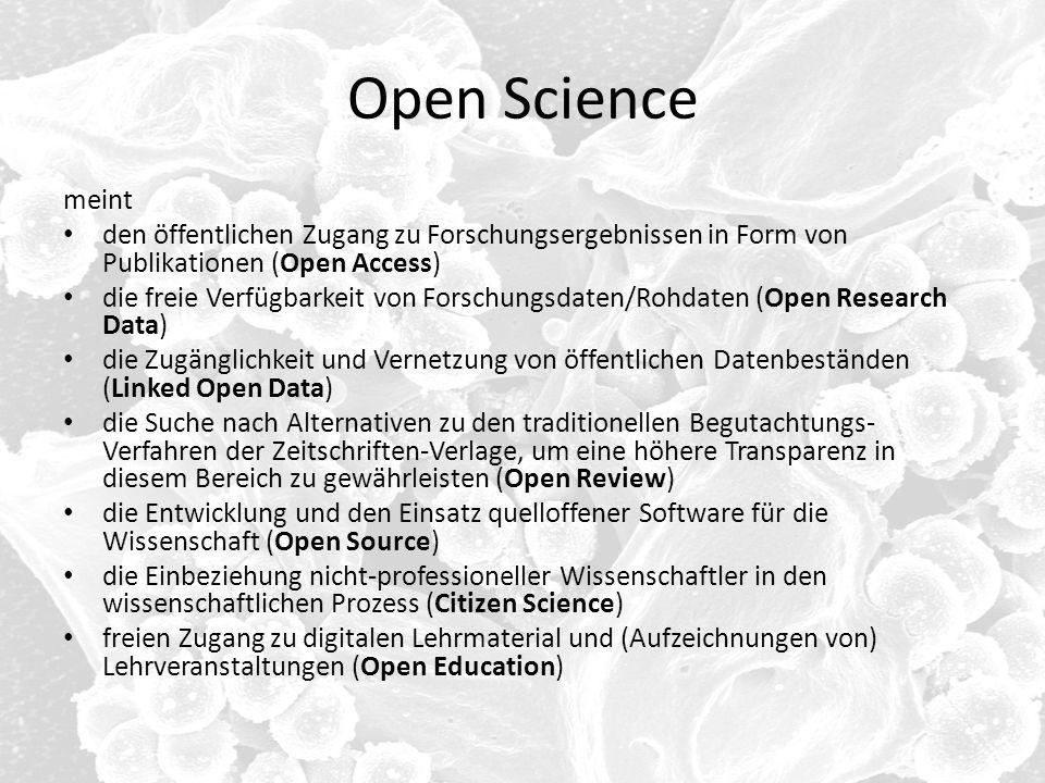 Open Science meint den öffentlichen Zugang zu Forschungsergebnissen in Form von Publikationen (Open Access) die freie Verfügbarkeit von Forschungsdate
