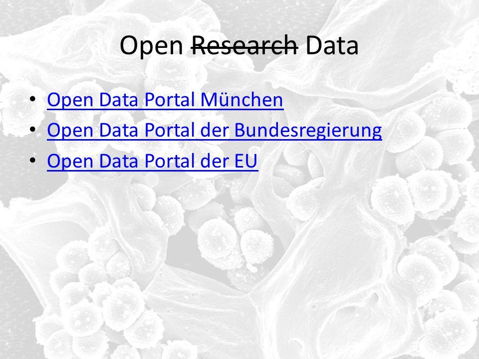 Open Research Data Open Data Portal München Open Data Portal der Bundesregierung Open Data Portal der EU