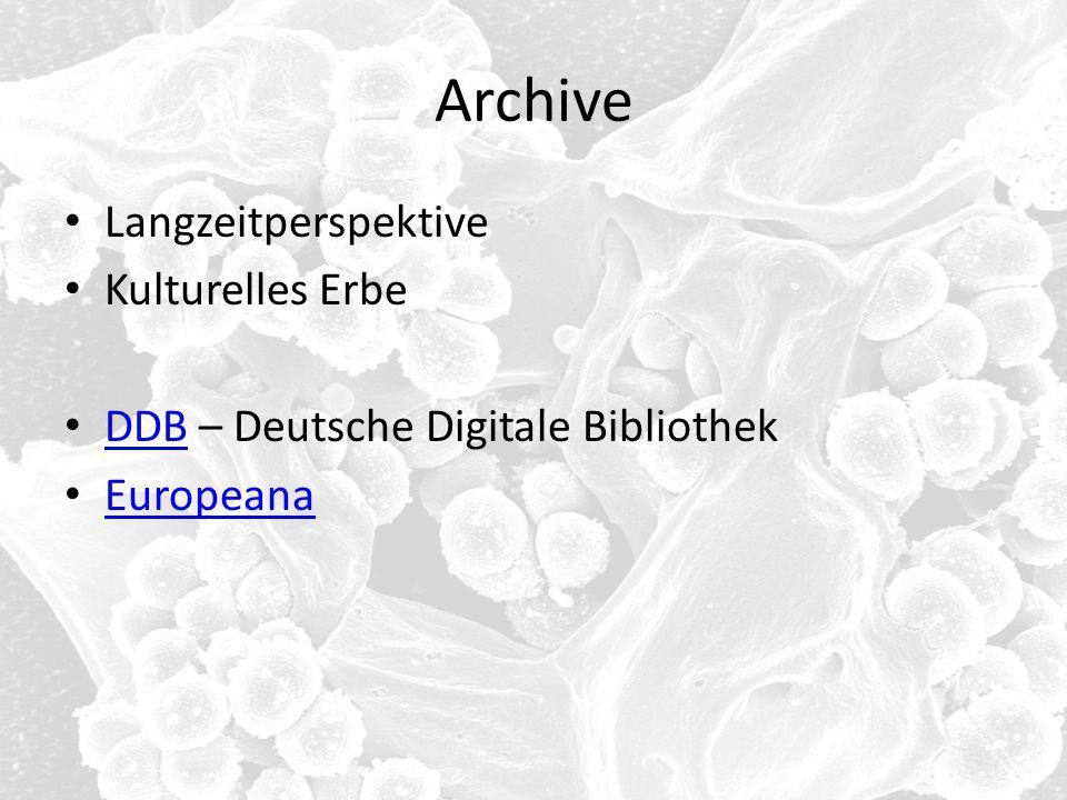 Archive Langzeitperspektive Kulturelles Erbe DDB – Deutsche Digitale Bibliothek DDB Europeana