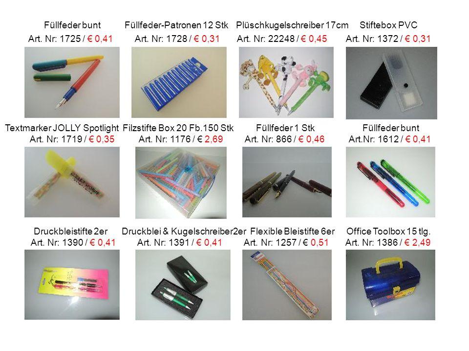 Füllfeder bunt Füllfeder-Patronen 12 Stk Plüschkugelschreiber 17cm Stiftebox PVC Art. Nr: 1725 / € 0,41 Art. Nr: 1728 / € 0,31 Art. Nr: 22248 / € 0,45