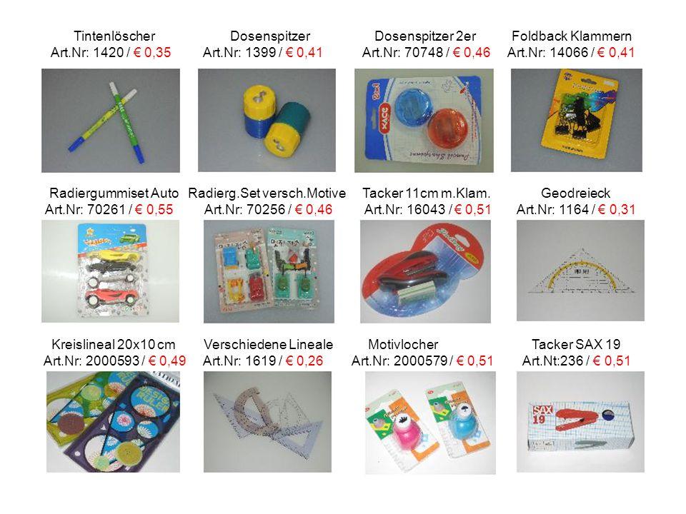 Tintenlöscher Dosenspitzer Dosenspitzer 2er Foldback Klammern Art.Nr: 1420 / € 0,35 Art.Nr: 1399 / € 0,41 Art.Nr: 70748 / € 0,46 Art.Nr: 14066 / € 0,4