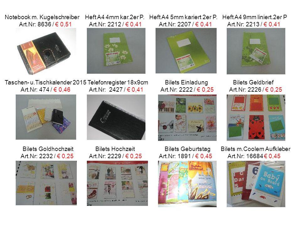 Notebook m. Kugelschreiber Heft A4 4mm kar.2er P. Heft A4 5mm kariert 2er P. Heft A4 9mm liniert.2er P Art.Nr: 8636 / € 0,51 Art.Nr: 2212 / € 0,41 Art