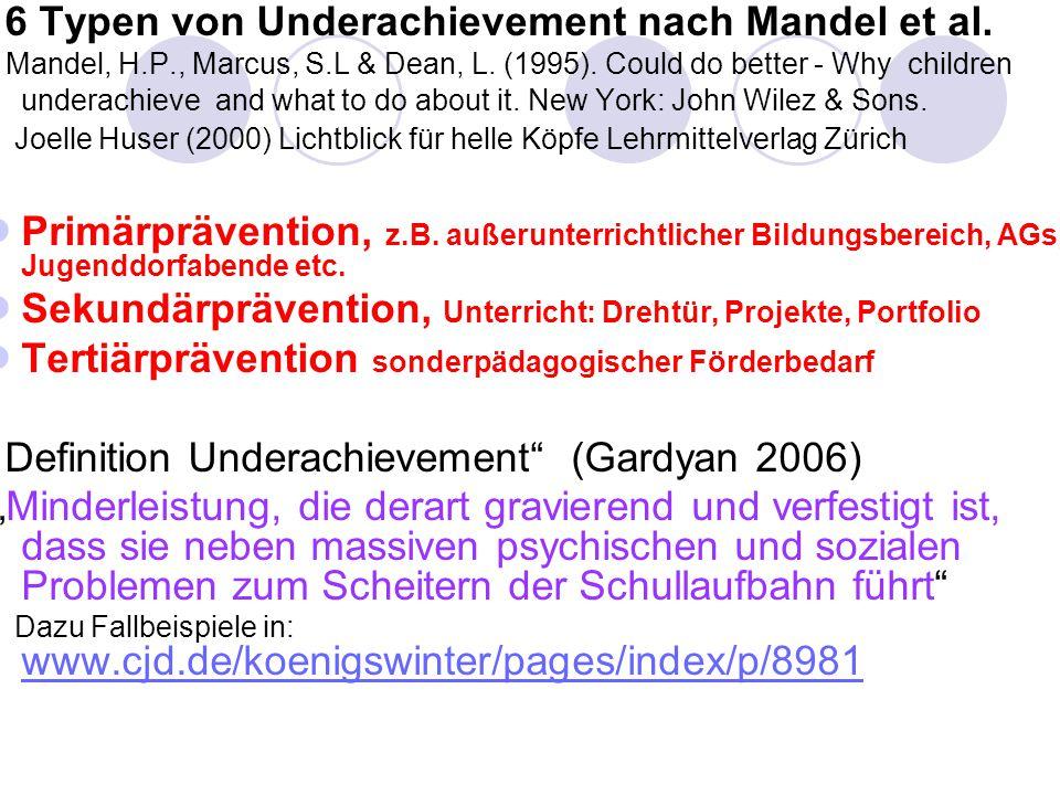 b. Definitionen Underachievment Bergmann, Oppendorf, Rost, Glaser/Brunstein et al. Bergmann Eine einheitliche Definition für Underachievement existier
