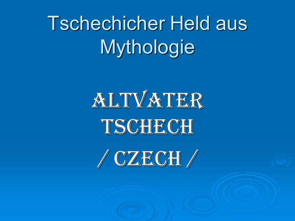 Tschechicher Held aus Mythologie Altvater Tschech / Czech /