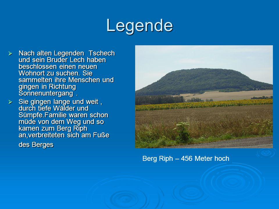Legende  Nach alten Legenden Tschech und sein Bruder Lech haben beschlossen einen neuen Wohnort zu suchen. Sie sammelten ihre Menschen und gingen in