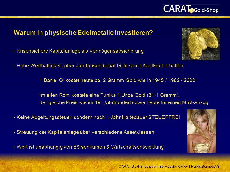 CARAT Gold-Shop ist ein Service der CARAT Fonds Service AG Warum in physische Edelmetalle investieren? - Krisensichere Kapitalanlage als Vermögensabsi