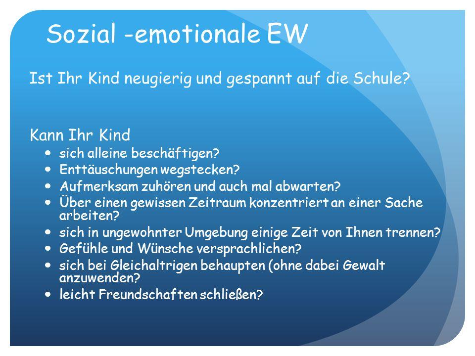 Sozial -emotionale EW Ist Ihr Kind neugierig und gespannt auf die Schule.