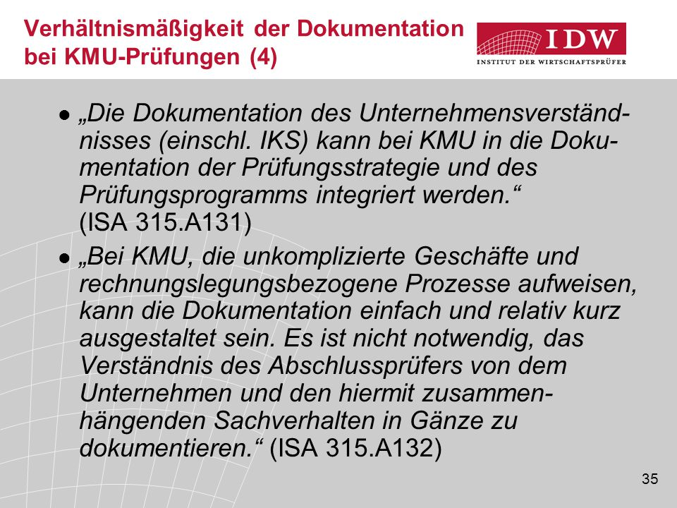 """35 Verhältnismäßigkeit der Dokumentation bei KMU-Prüfungen (4) """"Die Dokumentation des Unternehmensverständ- nisses (einschl."""