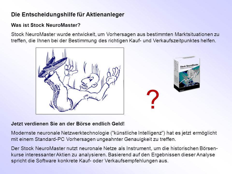 Die Entscheidungshilfe für Aktienanleger Was ist Stock NeuroMaster? Stock NeuroMaster wurde entwickelt, um Vorhersagen aus bestimmten Marktsituationen