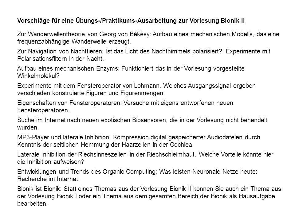 Vorschläge für eine Übungs-/Praktikums-Ausarbeitung zur Vorlesung Bionik II Zur Wanderwellentheorie von Georg von Békésy: Aufbau eines mechanischen Mo