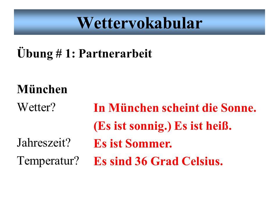 Wettervokabular Übung # 1: Partnerarbeit München Wetter.