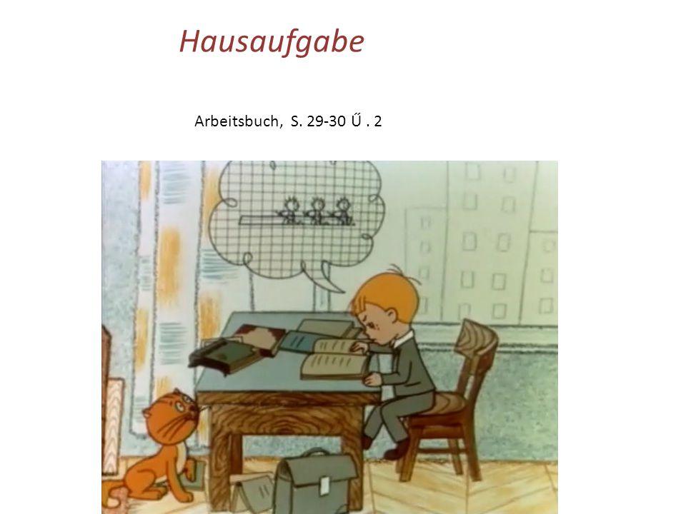 Hausaufgabe Arbeitsbuch, S. 29-30 Ű. 2