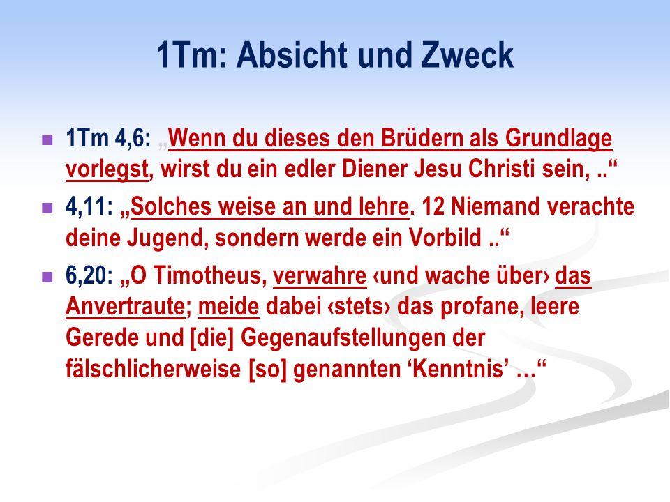 """1Tm 4,6: """"Wenn du dieses den Brüdern als Grundlage vorlegst, wirst du ein edler Diener Jesu Christi sein,.. 4,11: """"Solches weise an und lehre."""